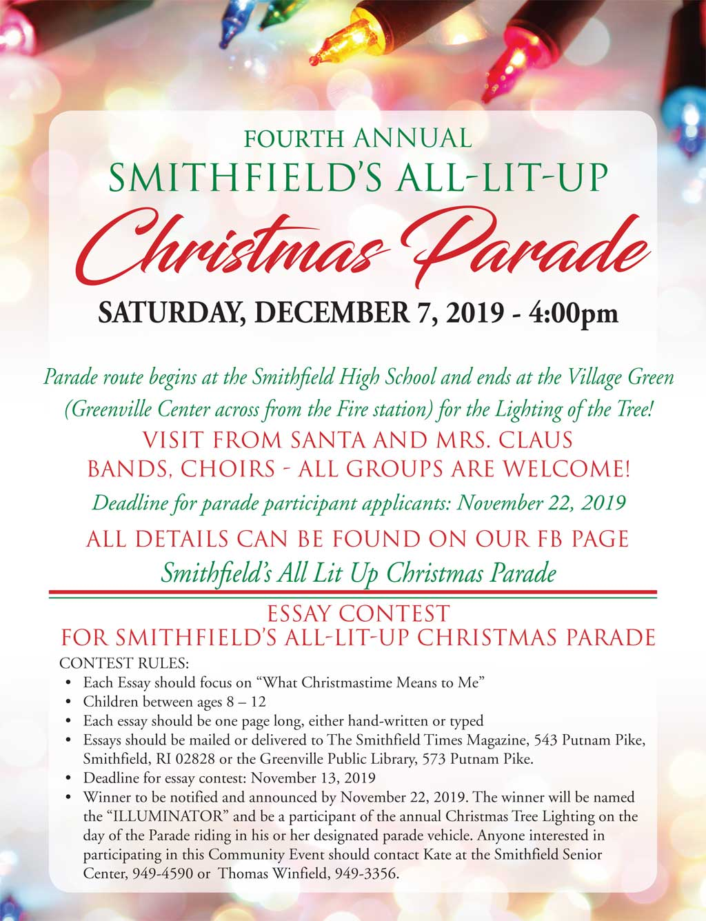 Fourth Annual Smithfield's All-Lit-Up Christmas Parade Saturday, December 7, 2019 - 4:00pm Parade route begins at the Smithfield High School and ends at the Village Green (Greenville Center across from the Fire station) for the Lighting of the Tree! Visit From Santa and Mrs. Claus Bands, Choirs - All Groups Are Welcome! Deadline for parade participant applicants: November 22, 2019 All Details Can Be Found On Our FB Page: Smithfield's All Lit Up Christmas Parade