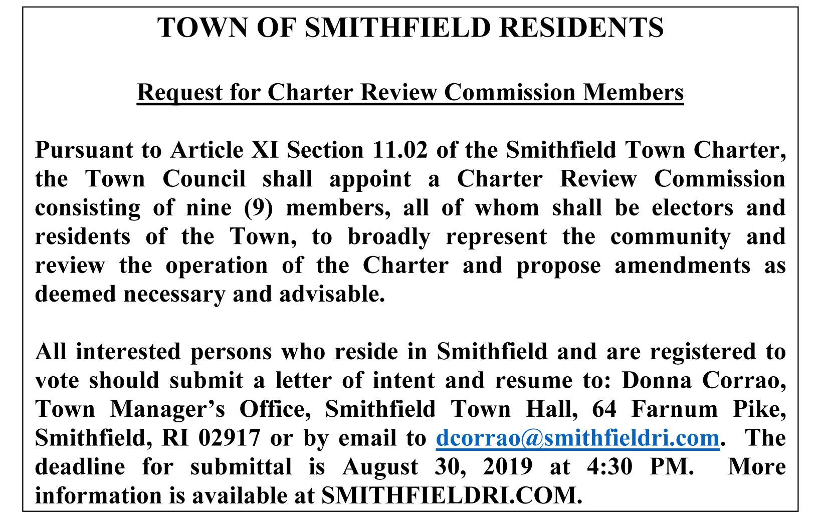 All interested persons should submit a letter of intent and resume to: Donna Corrao, Town Manager's Office, Smithfield Town Hall, 64 Farnum Pike, Smithfield, RI 02917 or by email to dcorrao@smithfieldri.com. The deadline for submittal is Friday, August 30, 2019 at 4:30 PM.